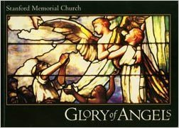 Cover of Glory of Angels: Stanford Memorial Church