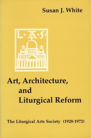 Cover of Art, Architecture, and Liturgical Reform