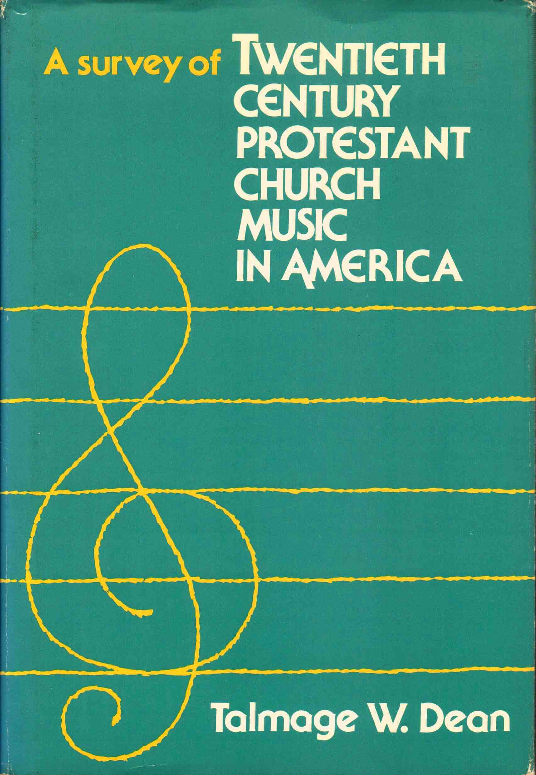 Cover of A Survey of Twentieth Century Protestant Church Music in America