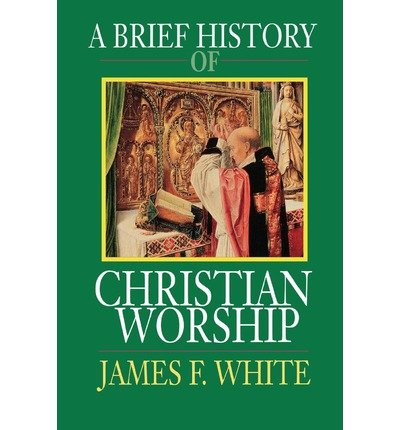 Cover of A Brief History of Christian Worship