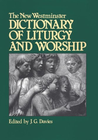 Cover of The New Westminster Dictionary of Liturgy and Worship