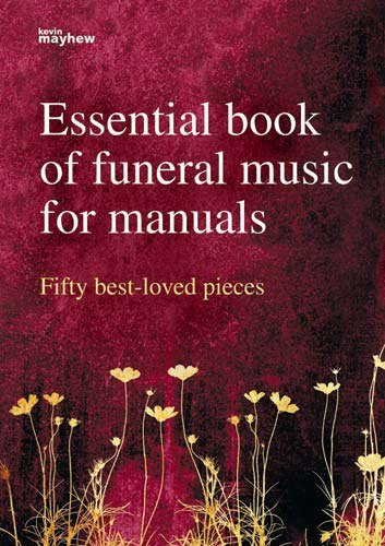 Cover of Essential Book of Funeral Music for Manuals