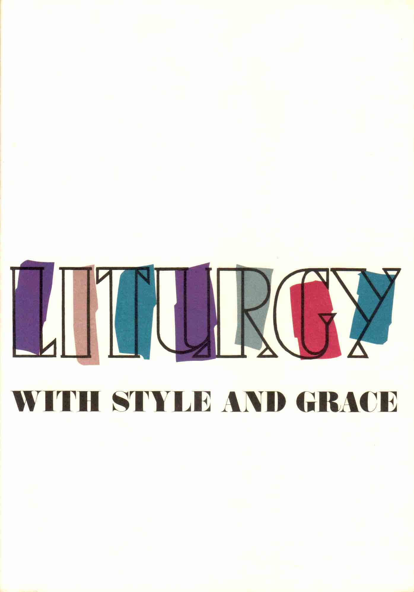 Liturgy with Style and Grace