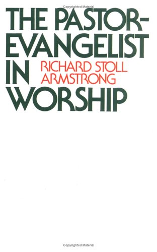 Cover of The Pastor-Evangelist in Worship