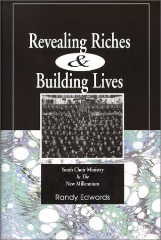 Revealing Riches and Building Lives