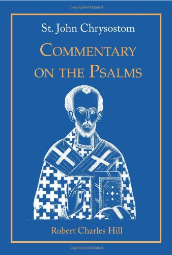 St. John Chrysostom Commentary on the Psalms, Volu...
