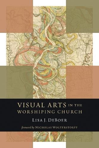 Cover of Visual Arts in the Worshiping Church