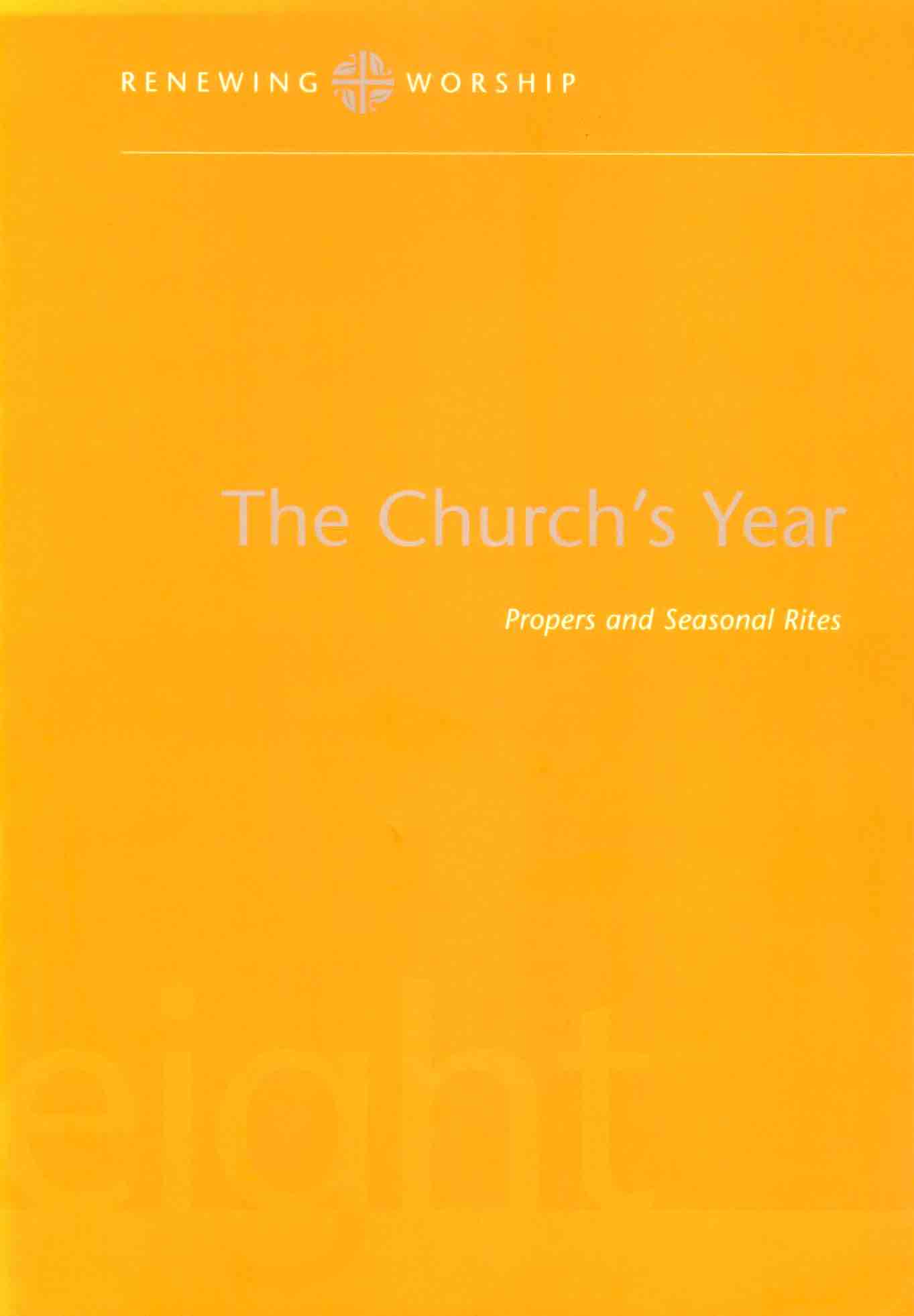 The Church's Year Propers and Seasonal Rites